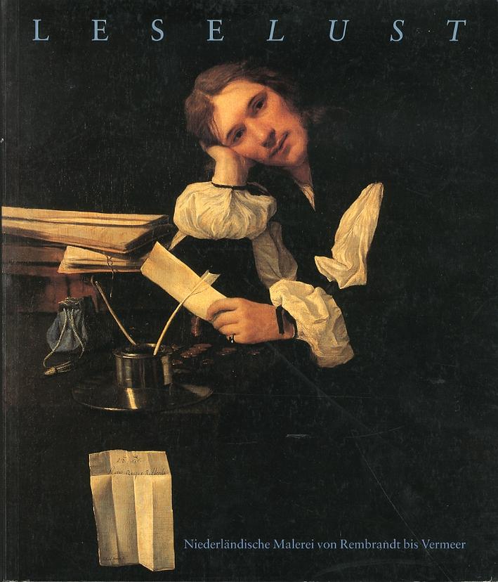 Leselust. Niederlandische Malerei von Rembrandt bis Vermeer