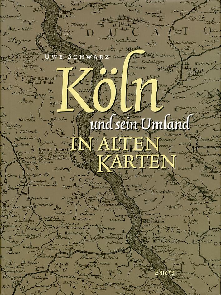 Koln und sein Umland in Alten Karten