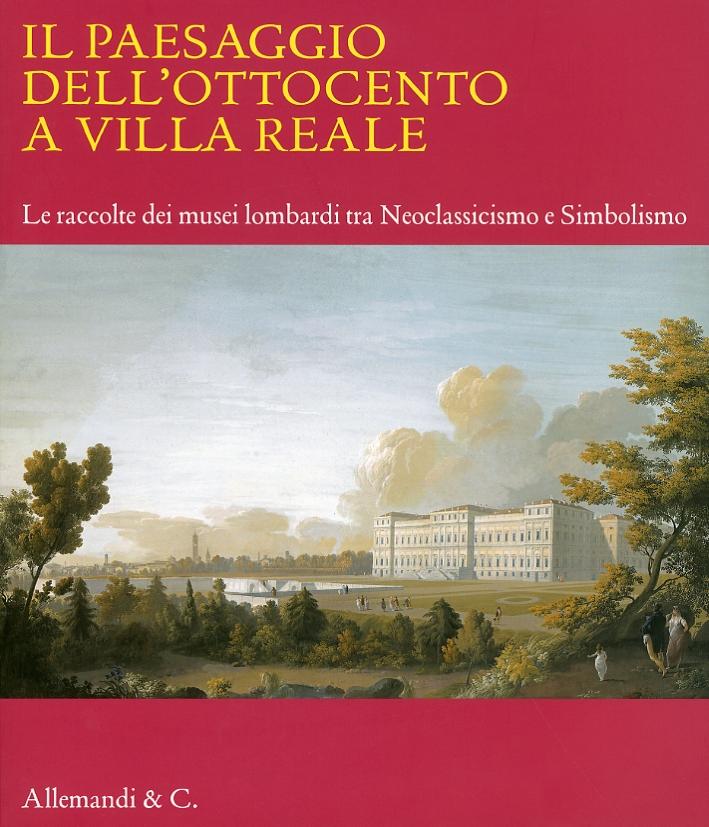 Il paesaggio dell'ottocento a Villa Reale. Le raccolte dei musei lombardi tra Neoclassicismo e Simbolismo