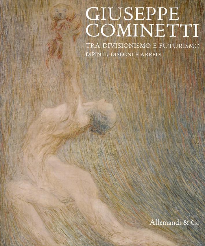 Giuseppe Cominetti. Tra Divisionismo e Futurismo