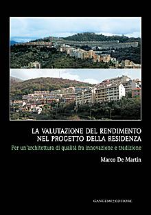 La valutazione del rendimento nel progetto della residenza. Per un'architettura di qualità fra innovazione e tradizione.