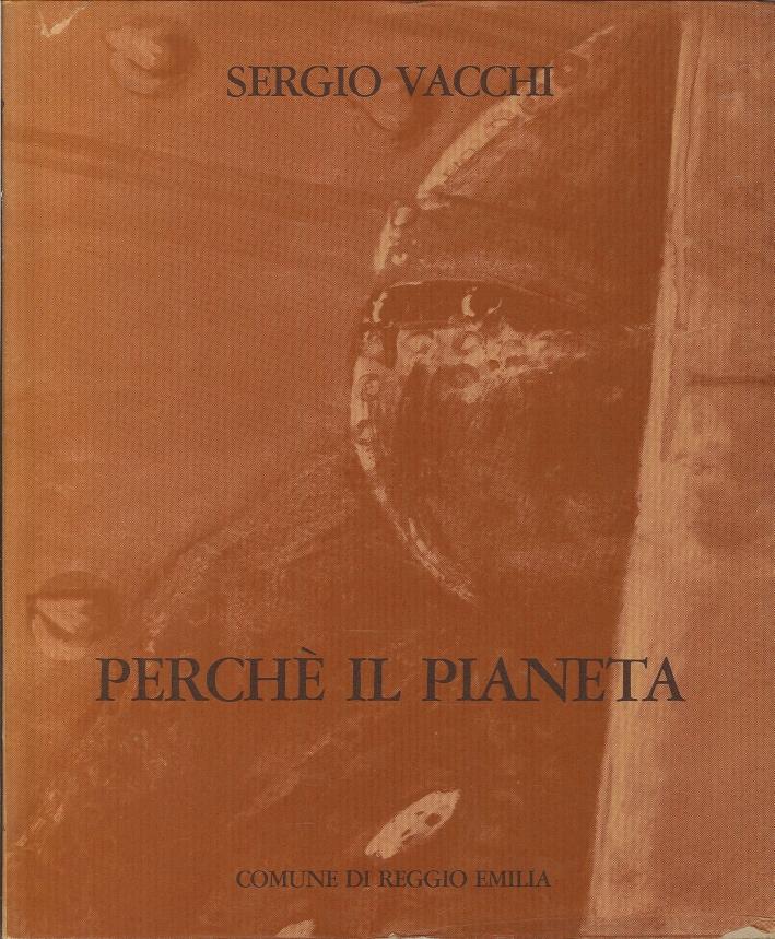 Sergio Vacchi - Perchè il Pianeta