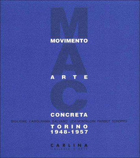 MAC Movimento Arte Concreta. Gruppo di Torino 1948-1957