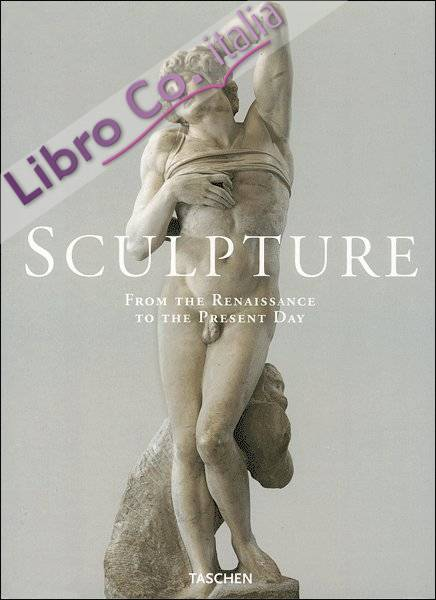 Sculpture. From the Renaissance to the Present Day