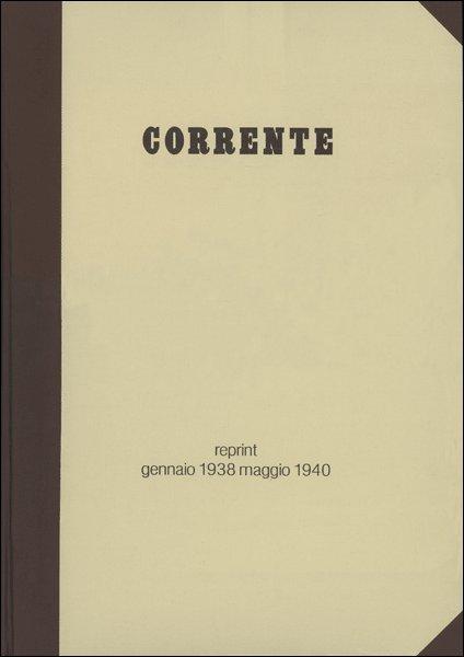 Corrente. Reprint: gennaio 1938 - maggio 1940