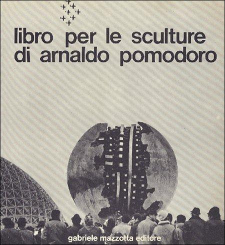 Libro per le sculture di Arnaldo Pomodoro