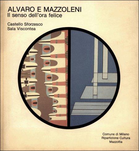 Alvaro e Mazzoleni. Il senso dell'ora felice