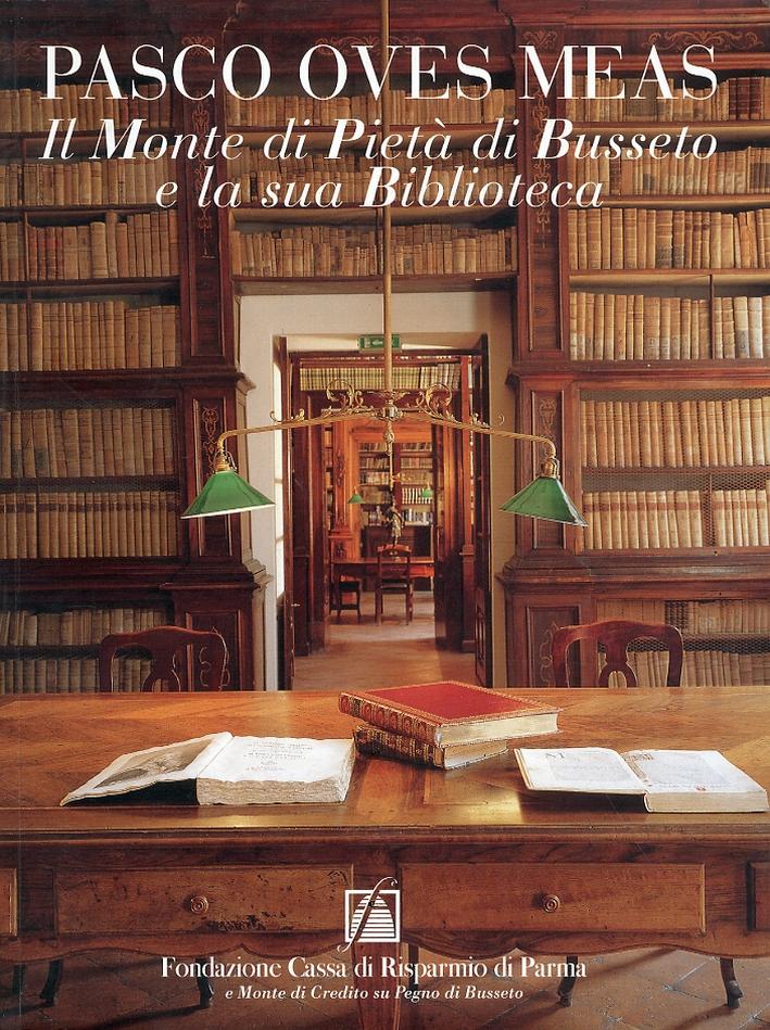 Pasco Oves Meas. Il Monte di Pietà di Busseto e la sua Biblioteca