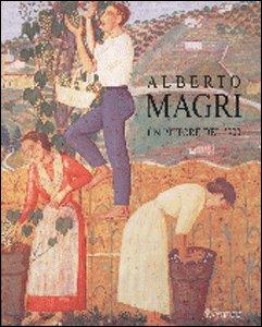 Alberto Magri. Un pittore del '900