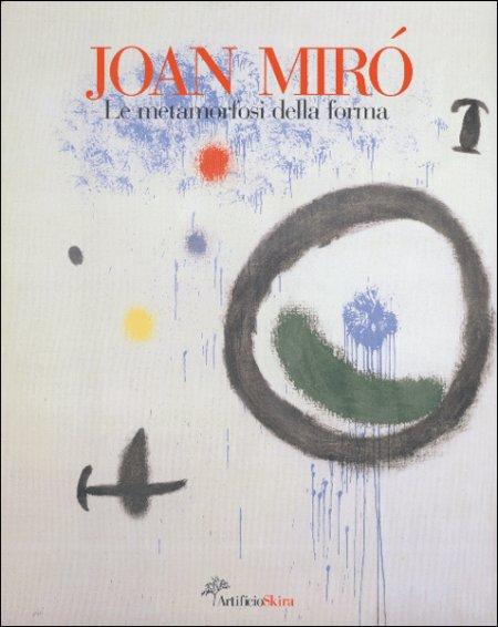 Joan Miró. Le metamorfosi della forma