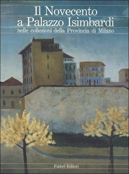 Il Novecento a Palazzo Isimbardi nelle collezioni della Provincia di Milano