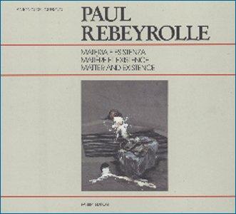 Paul Rebeyrolle. Materia e esistenza