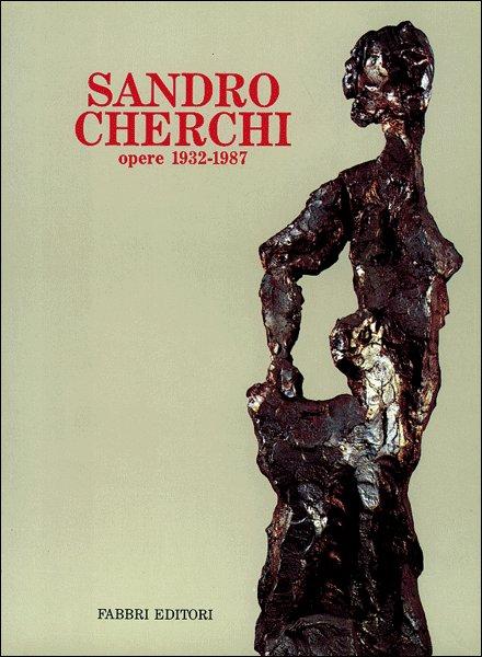 Sandro Cherchi. Opere 1932-1987