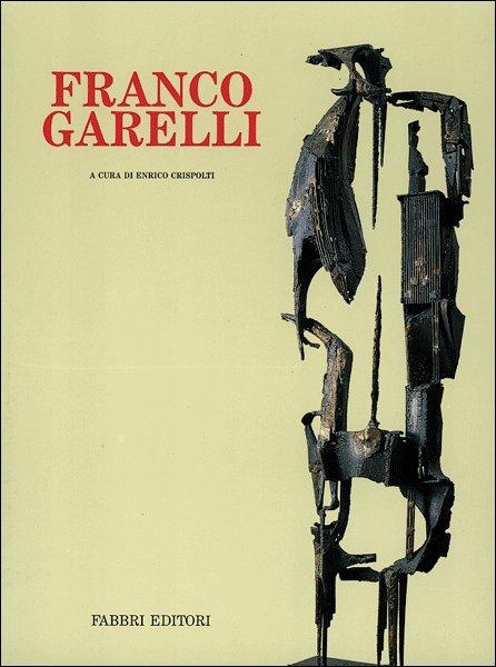 Franco Garelli. Opere 1950-1970