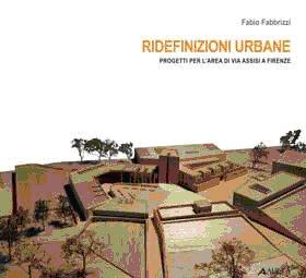 Ridefinizioni Urbane. Progetti per L'Area di Via Assisi a Firenze
