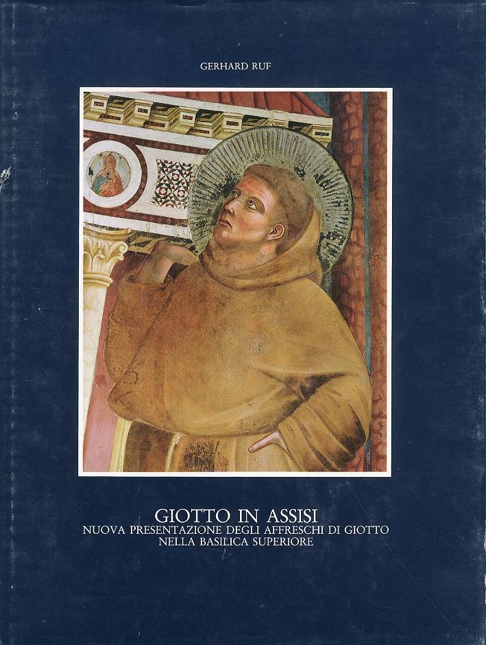 Giotto in Assisi. Nuova presentazione degli affreschi di Giotto nella Basilica Superiore