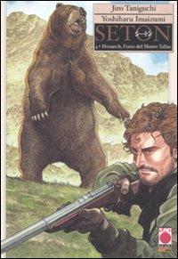 Monarch, l'orso del Monte Tallac. Seton. Vol. 4