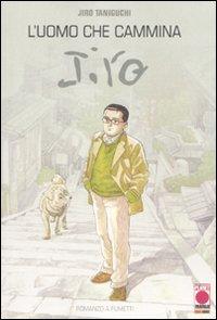 L'Uomo che Cammina. Jiro