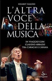 L'altra voce della musica. Il viaggio con Claudio Abbado tra Caracas e l'Avana. Con DVD