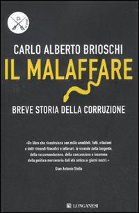 Il malaffare. Breve storia della corruzione