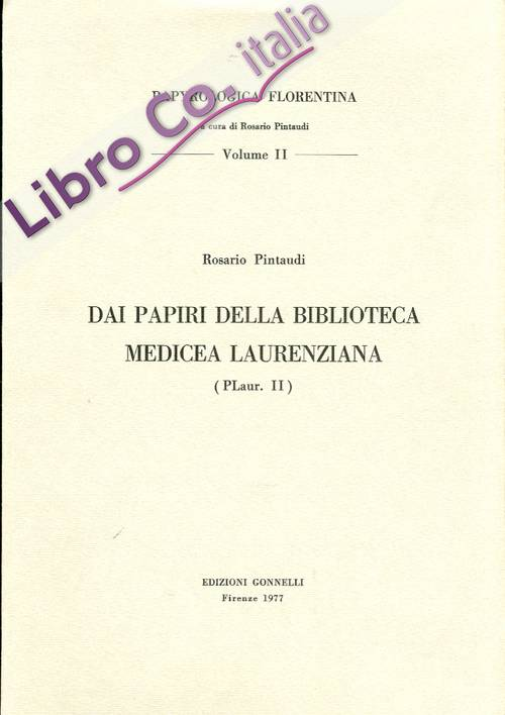 Dai papiri della Biblioteca Medicea Laurenziana. Vol. 2