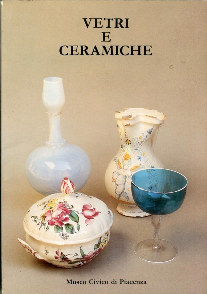 Museo Civico di Piacenza. Vetri e Ceramiche