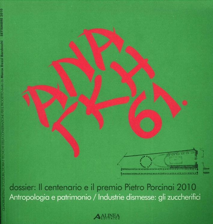 Ananke. 61. Cultura storia e tecniche della conservazione. Dossier. Il centenario e il premio Pietro Porcinai 2010