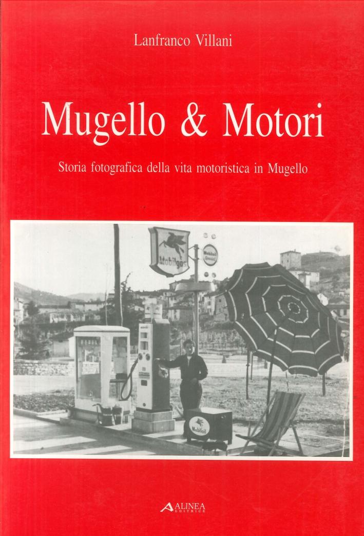 Mugello & motori. Storia fotografica della vita motoristica in Mugello