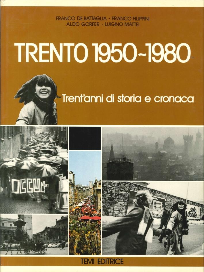 Trento 1950-1980. Trent'Anni di Storia e Cronaca