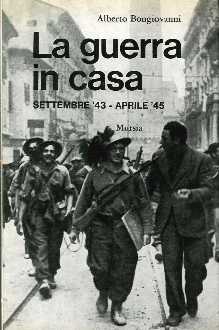 La Guerra in Casa. Settembre '43-Aprile '45