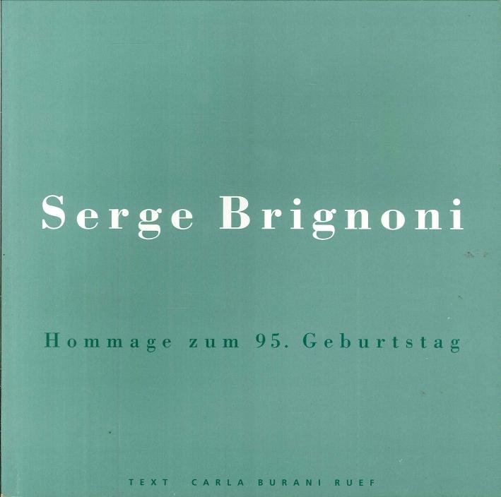 Serge Brignoni. Hommage Zum 95. Geburtstag