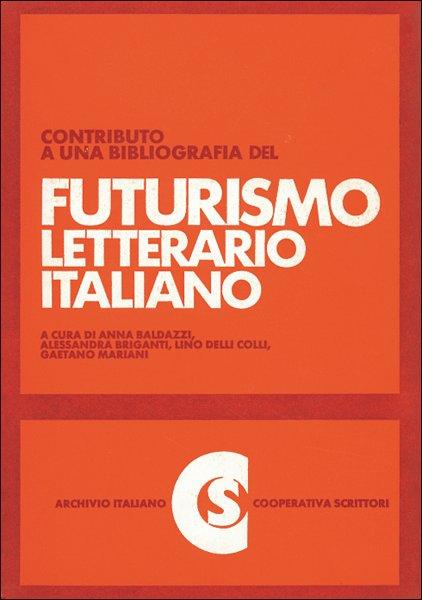 Contributo a una Bibliografia del Futurismo Letterario Italiano