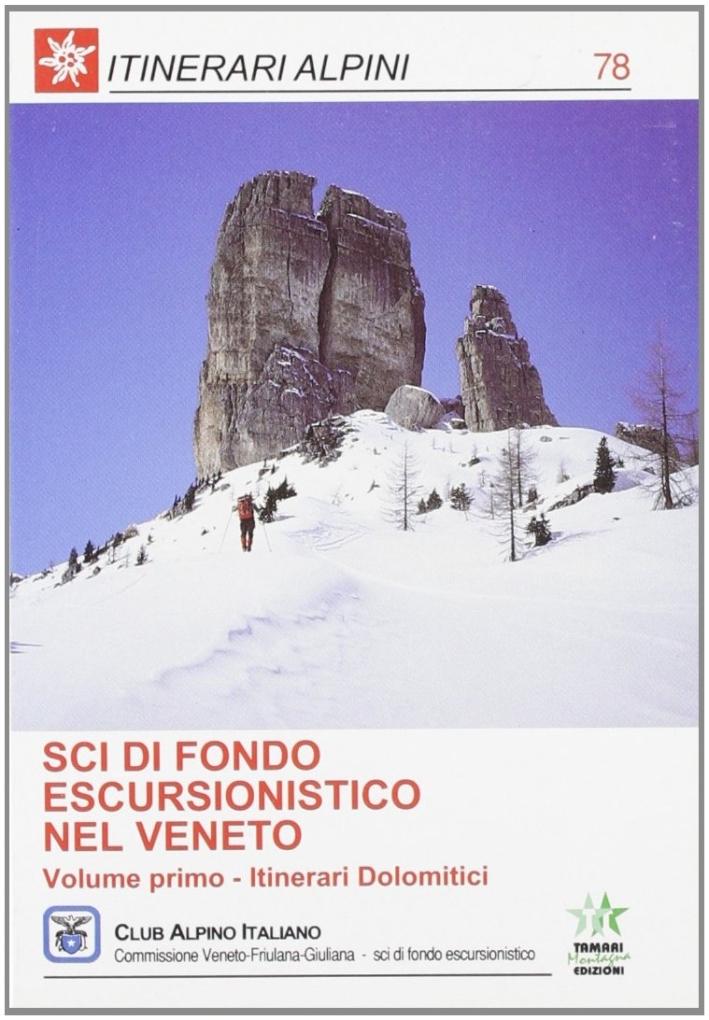 Sci di Fondo Escursionistico nel Veneto. Vol. 1: Itinerari Dolomitici..