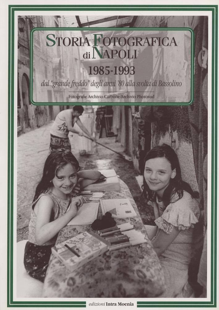Storia fotografica di Napoli (1985-1993). Dal