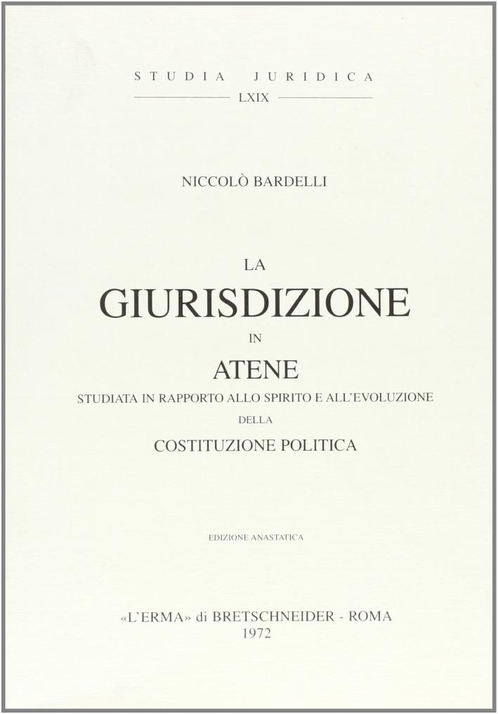 La giurisdizione in Atene, studiata in rapporto allo spirito e all'evoluzione della costituzione politica (1901).