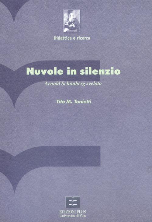 Nuvole in silenzio. Arnold Schönberg svelato. Con CD-ROM.