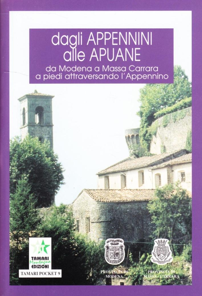 Dagli Appennini alle Apuane, da Modena a Massa Carrara. A piedi attraversando l'Appennino. Con cartina.