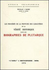 Les procédés de la peinture des caractères et la vérité historique dans les biographies de Plutarque (rist. anast. 1933).