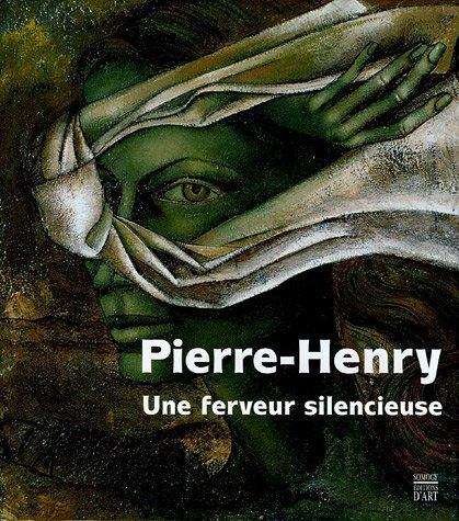 Pierre-Henry. Une ferveur silencieuse.