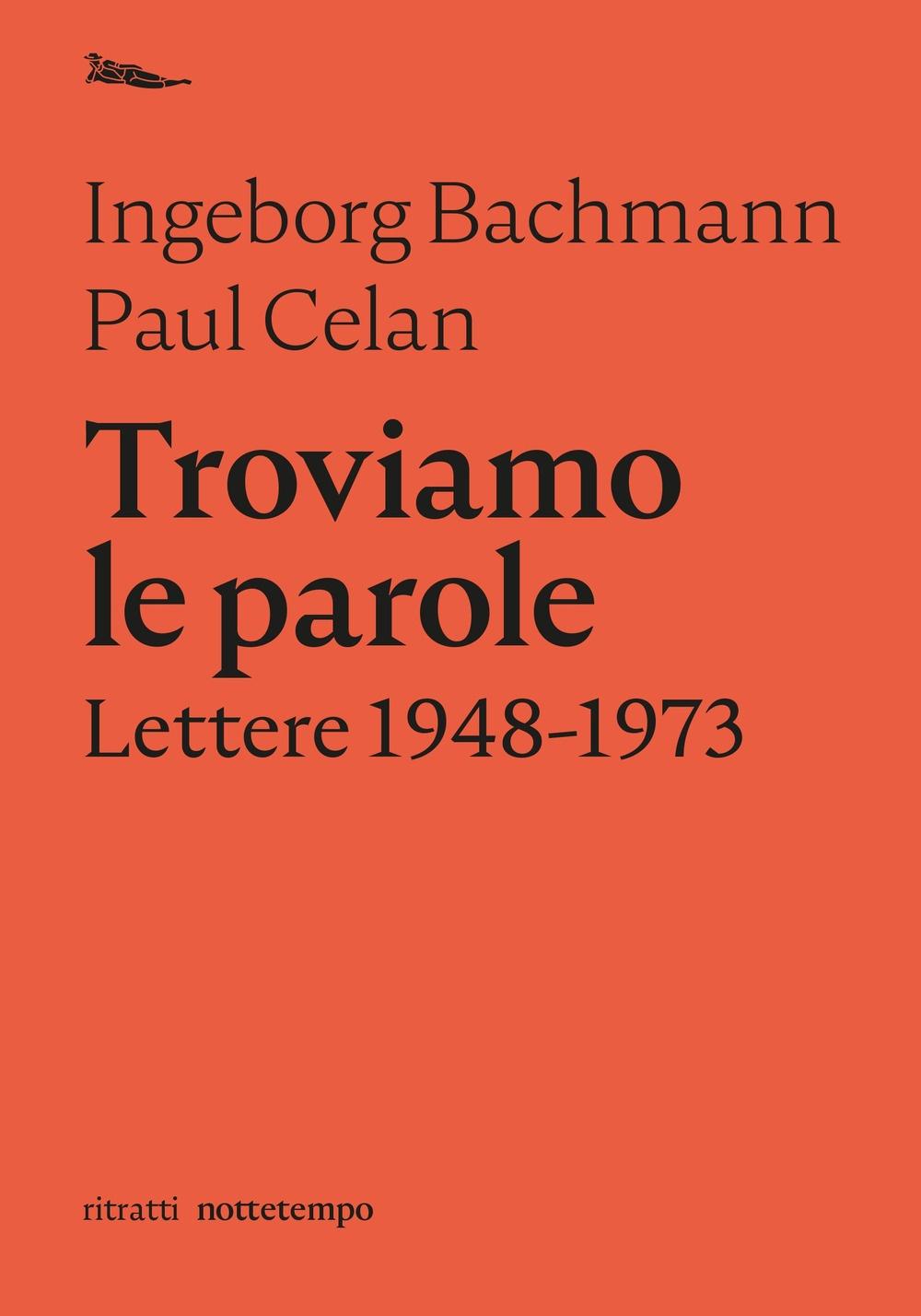 Troviamo le parole. Lettere 1948-1973.