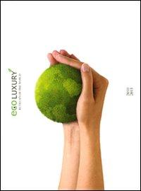 Eco Luxury. Retreats of the World. 2010-2011.