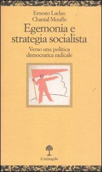 Egenomia e strategia socialista. Verso una politica democratica radicale.