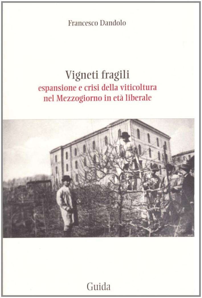 Vigneti. Fragili espansione e crisi della viticoltura.