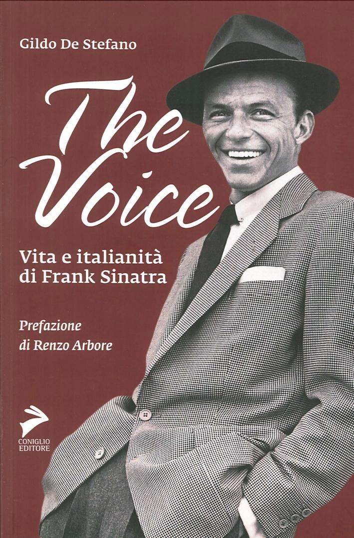 The voice. Vita e italianità di Frank Sinatra.