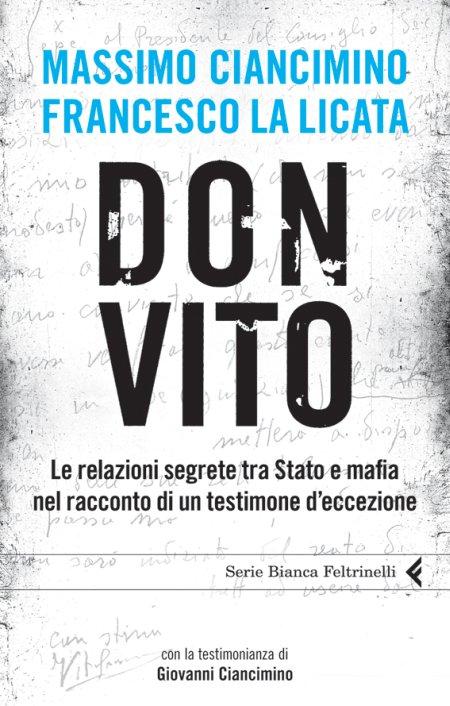 Don Vito. Le relazioni segrete tra Stato e mafia nel racconto di un testimone d'eccezione.