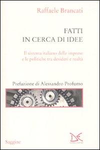 Fatti in cerca di idee. Il sistema italiano delle imprese tra desideri e realtà.