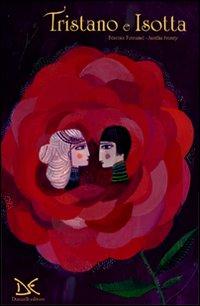 Tristano e Isotta. Ediz. illustrata