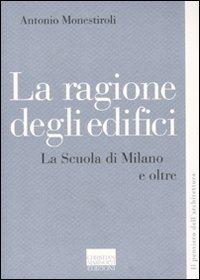 La Ragione degli Edifici. La Scuola di Milano e Oltre.