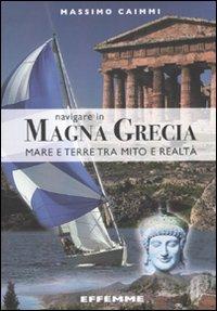 Navigare in Magna Grecia. Mare e Terre tra Mito e Realtà.