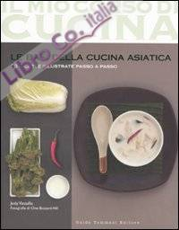 Le basi della cucina asiatica. 80 ricette illustrate passo a passo. Ediz. illustrata